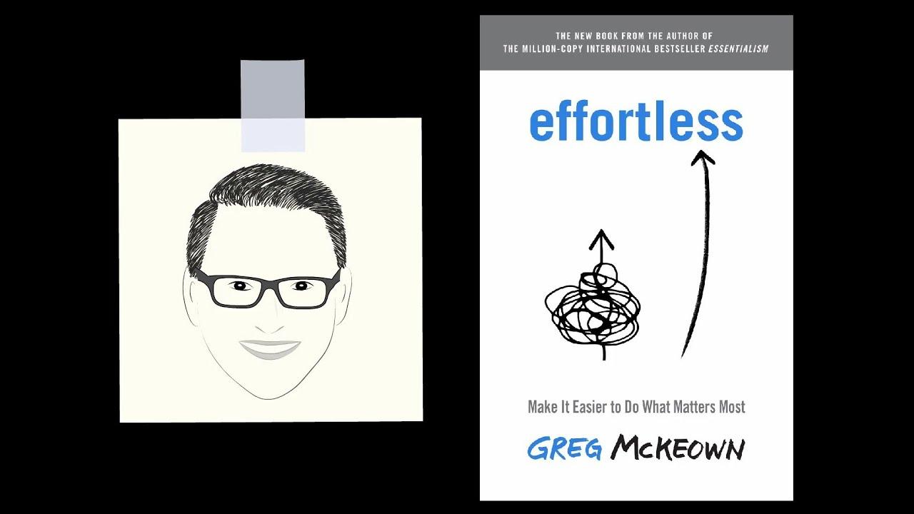 Download EFFORTLESS by Greg McKeown   Core Message