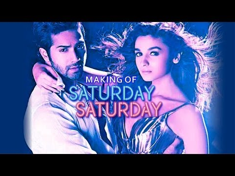 Making of Saturday Saturday - Humpty Sharma Ki Dulhania | Varun Dhawan, Alia Bhatt