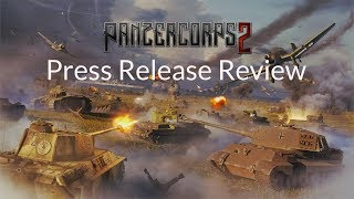 panzer Corps 2  Press Release Review  How does the game shape up so far?