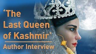 'The Last Queen of Kashmir' - Author Interview