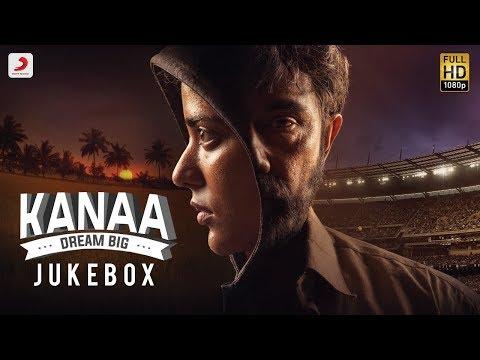 Kanaa - Juke Box(Tamil) | Aishwarya Rajesh | Dhibu Ninan Thomas | Arunraja Kamaraj | Sivakarthikeyan