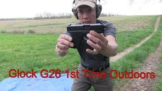 Glock G26 26 Gen3 9mm Baby Glock 1st Time Shooting Outdoors and Walther P22