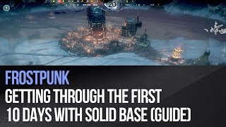 Frostpunk - Getting through the first 10 days with solid base (Guide)