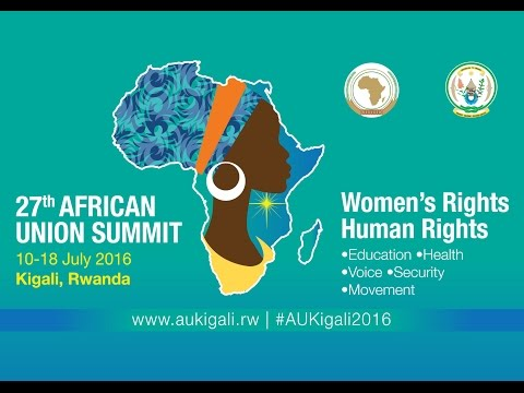 27th Ordinary Session of the African Union - Opening Ceremony | Kigali, 17 July 2016