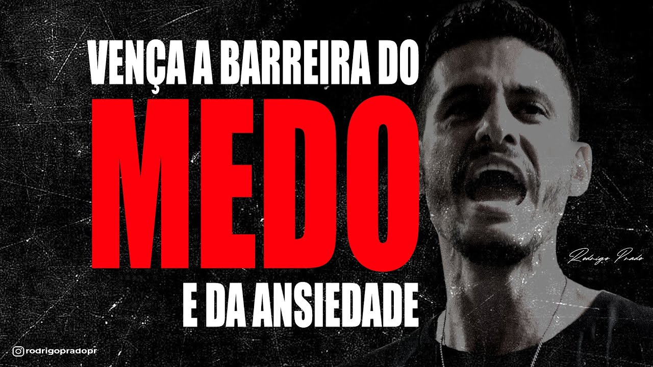 Download VENÇA A BARREIRA DO MEDO E ANSIEDADE - Rodrigo Prado