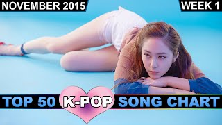 K-POP SONG CHART [TOP 50] NOVEMBER 2015 (WEEK 1)