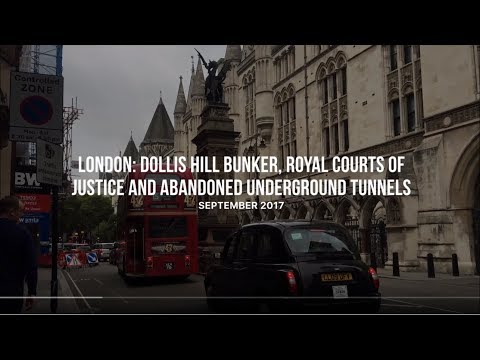 The Royal Courts Of Justice, London Underground Tunnels And The Dollis Hill Bunker