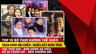 10 bộ phim không thể quên của màn ảnh TVB Thâm cung nội chiến Hồ sơ trinh sát Anh hùng xạ điêu
