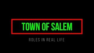 Town of Salem Roles in Real Life