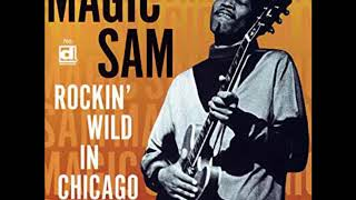 Magic Sam Rockin 39 Wild In Chicago Full Album.mp3