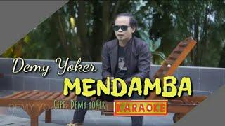 #Karaoke  Demy yoker Mendamba #versi#video#karaoke