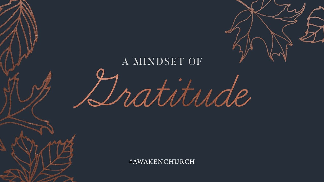 Mindset of Gratitude // Various Scriptures