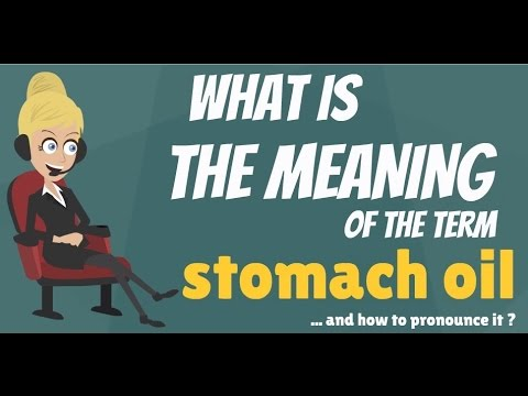 What Is Stomach Oil What Does Stomach Oil Mean Stomach Oil Meaning