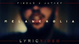 PIEZAS & JAYDER - MELANCHOLIA (LYRIC VIDEO)