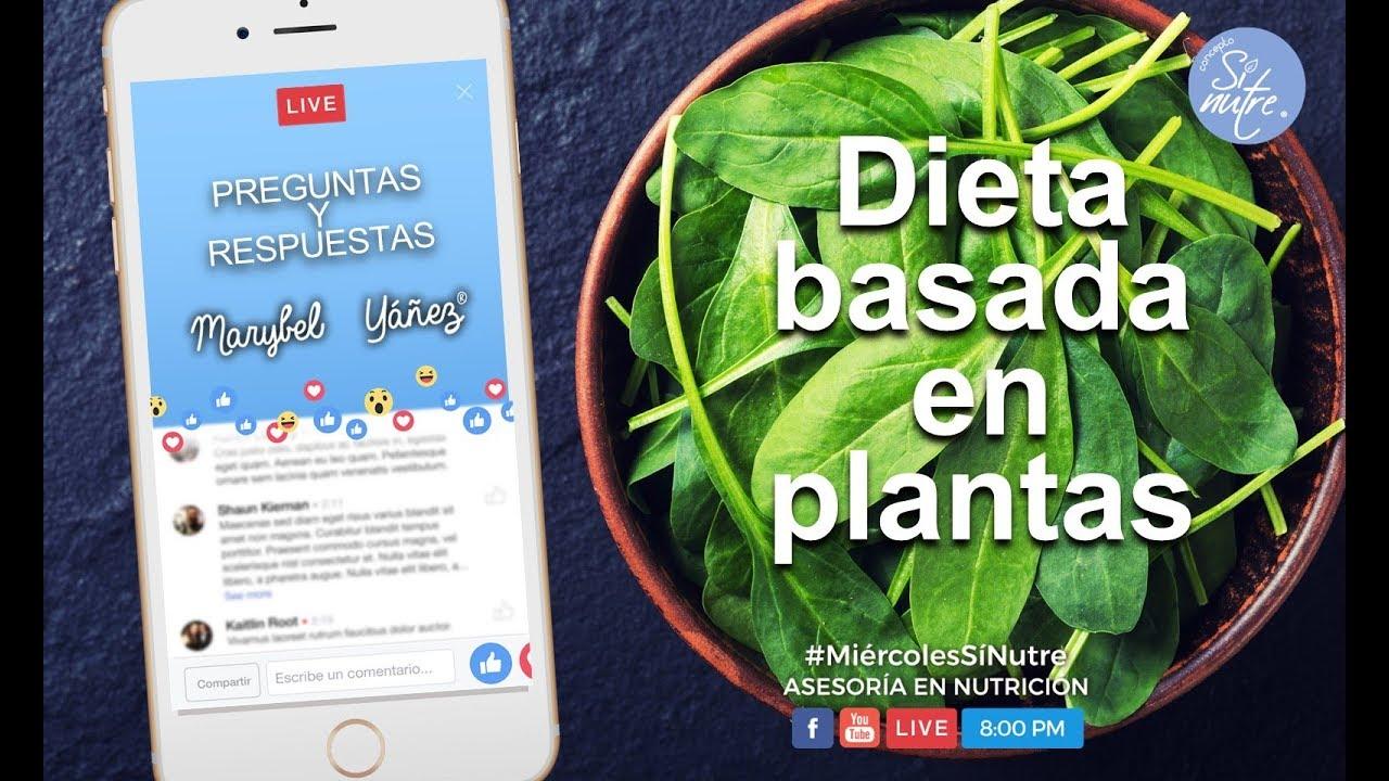 Beneficios de una dieta basada en plantas / plant based..