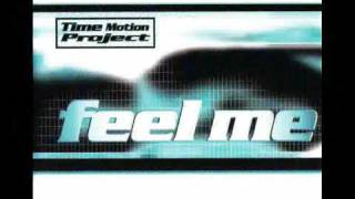 Time Motion Project - Feel Me (Radio Feelings)