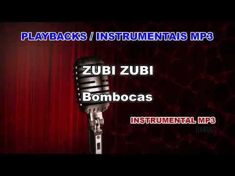 ♬ Playback / Instrumental Mp3 - ZUBI ZUBI - Bombocas