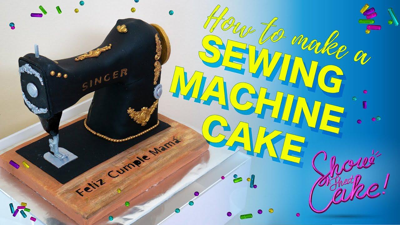 Download REALISTIC SEWING MACHINE FONDANT CAKE | SINGER | ShowThatCake