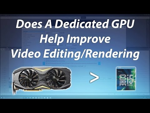 Does A Dedicated Graphics Card Help For Video Editing/Rendering?
