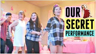OUR SECRET PERFORMANCE!