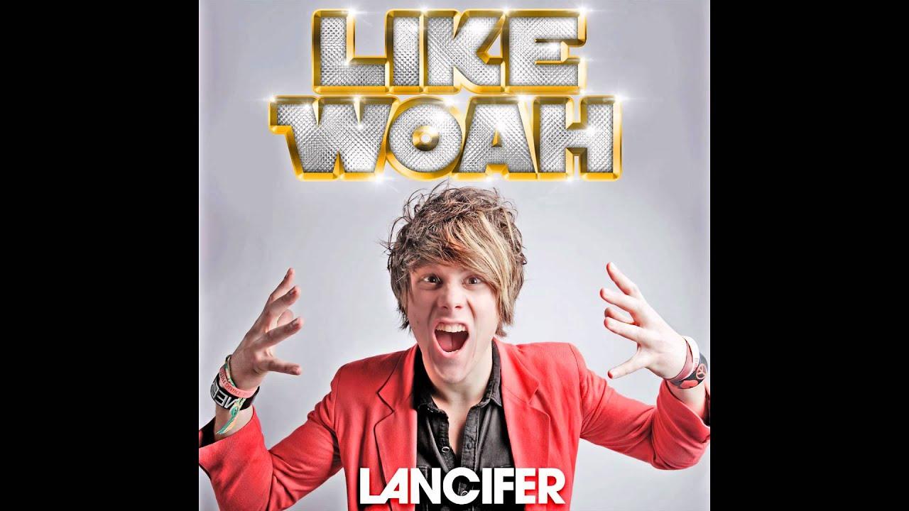 Like Woah! (Full Song) - by Lancifer - YouTube