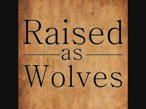 Raised As Wolves - Chasing Arrows