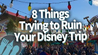 AVOID These 8 Things Trying To RUIN Your Disney Trip!