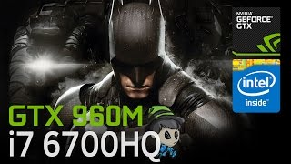 GTX 960M + i7 6700HQ \ Batman Arkham Knight \ Gameplay