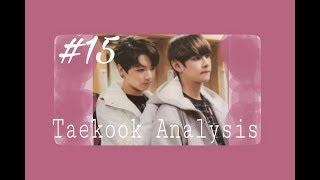 #15 Taekook/Vkook Analysis (re-uploaded)