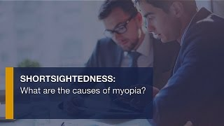 Short-sightedness: What is the cause of myopia?