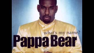 PAPPA BEAR - Whats My Name