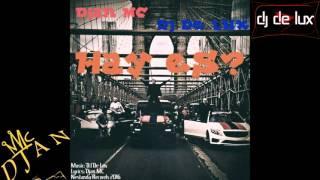 Djan MC ft. DJ De LuX - Hay es?/Հայ ե՞ս [NEW 2016] Resimi