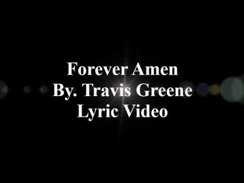 Travis Greene Forever Amen Lyric Video