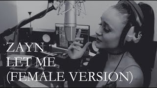 Download Lagu Zayn - Let Me (FEMALE VERSION) - cover by Oliviya Nicole Mp3