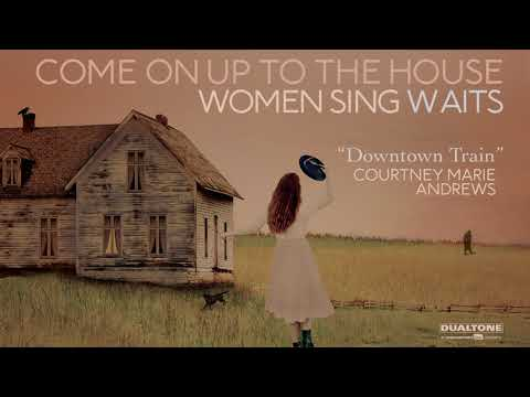 """Courtney Marie Andrews - """"Downtown Train"""""""