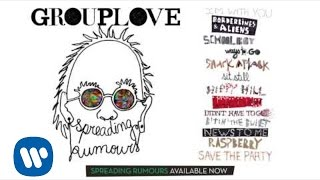 "Grouplove - ""Hippy Hill"" [OFFICIAL AUDIO]"