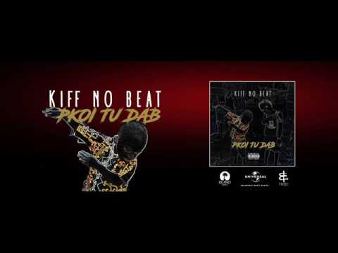 audio kiff no beat pourquoi tu dab