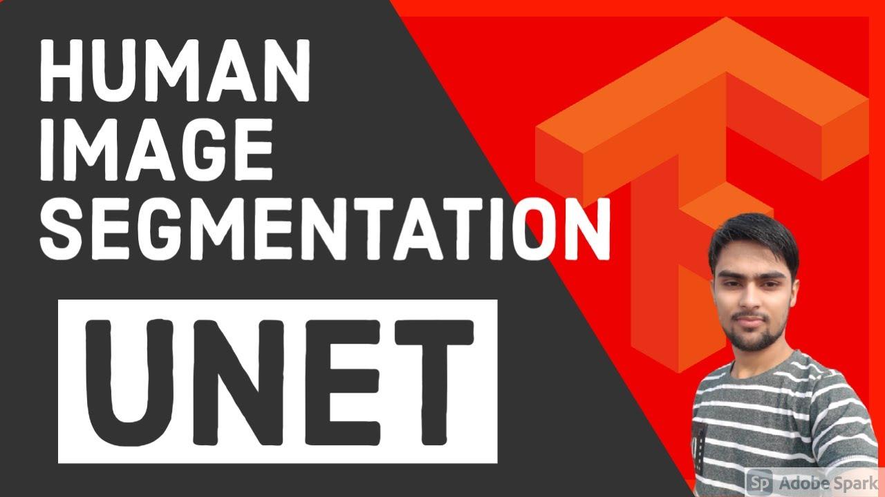 UNet for Person Segmentation    UNet Segmentation using TensorFlow Keras    Deep Learning
