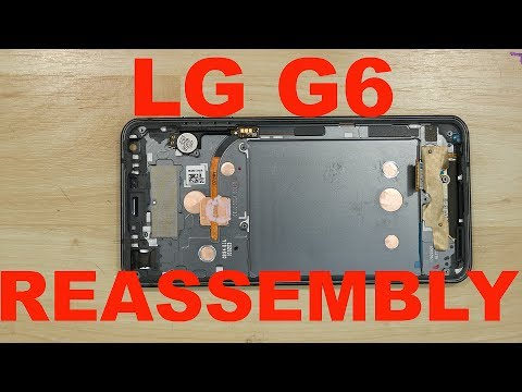 LG G6 Teardown - Reassembly - Camera, Charge Port, Battery, Screen