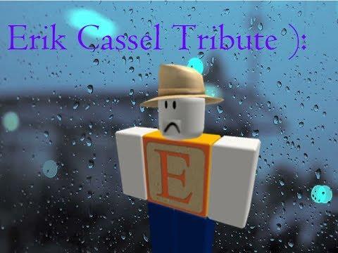 Erik Cassel's Tribute...