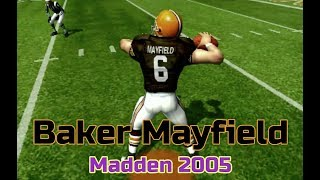 Baker Mayfield & The Cleveland Browns - Madden 2005 Roster Update and Gameplay