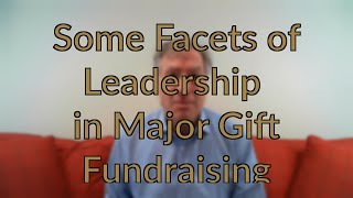 Five Minutes for Fundraising - Some Facets of Leadership in Major Gift Fundraising