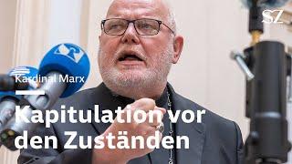 Kardinal Marx: Kapitulation vor den Zuständen