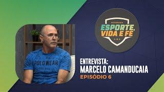 Esporte, Vida e Fé | Entrevista Marcelo Camanducaia | Episódio 06 | IPP TV
