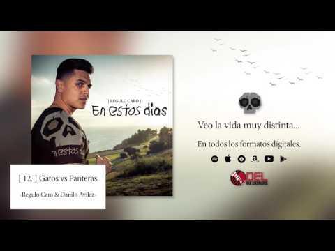 """Gatos vs Panteras - Regulo Caro """"En Estos Dias """""""