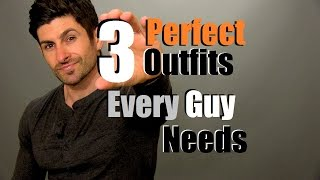 3 Outfits Every Guy Needs | Men