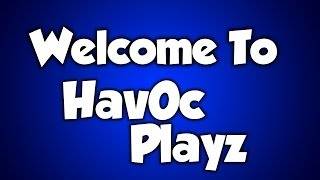 welcome to hav0c playz