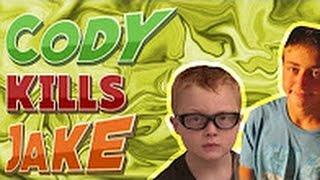 Cody KILLS Jake