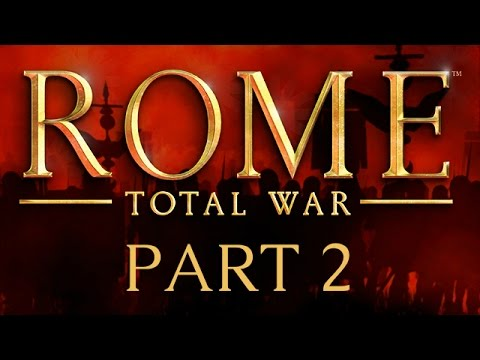 Rome: Total War - Part 2 - At the Barbarians' Gates