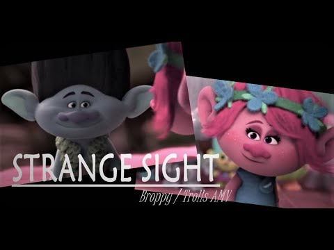 STRANGE SIGHT | Broppy / Trolls AMV